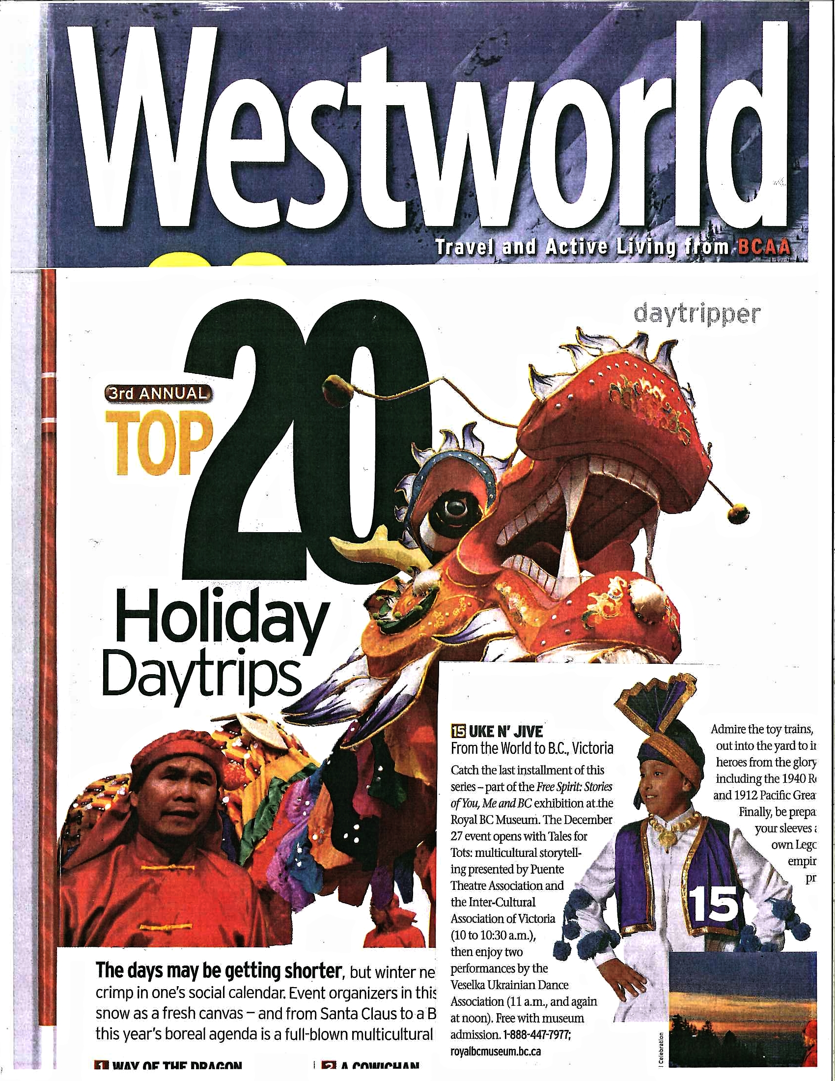 Harjot Gill featured on the front cover of the Westworld Magazine representing the Royal BC Museum and Victoria as the top 20 destinations to visit on the west coast.