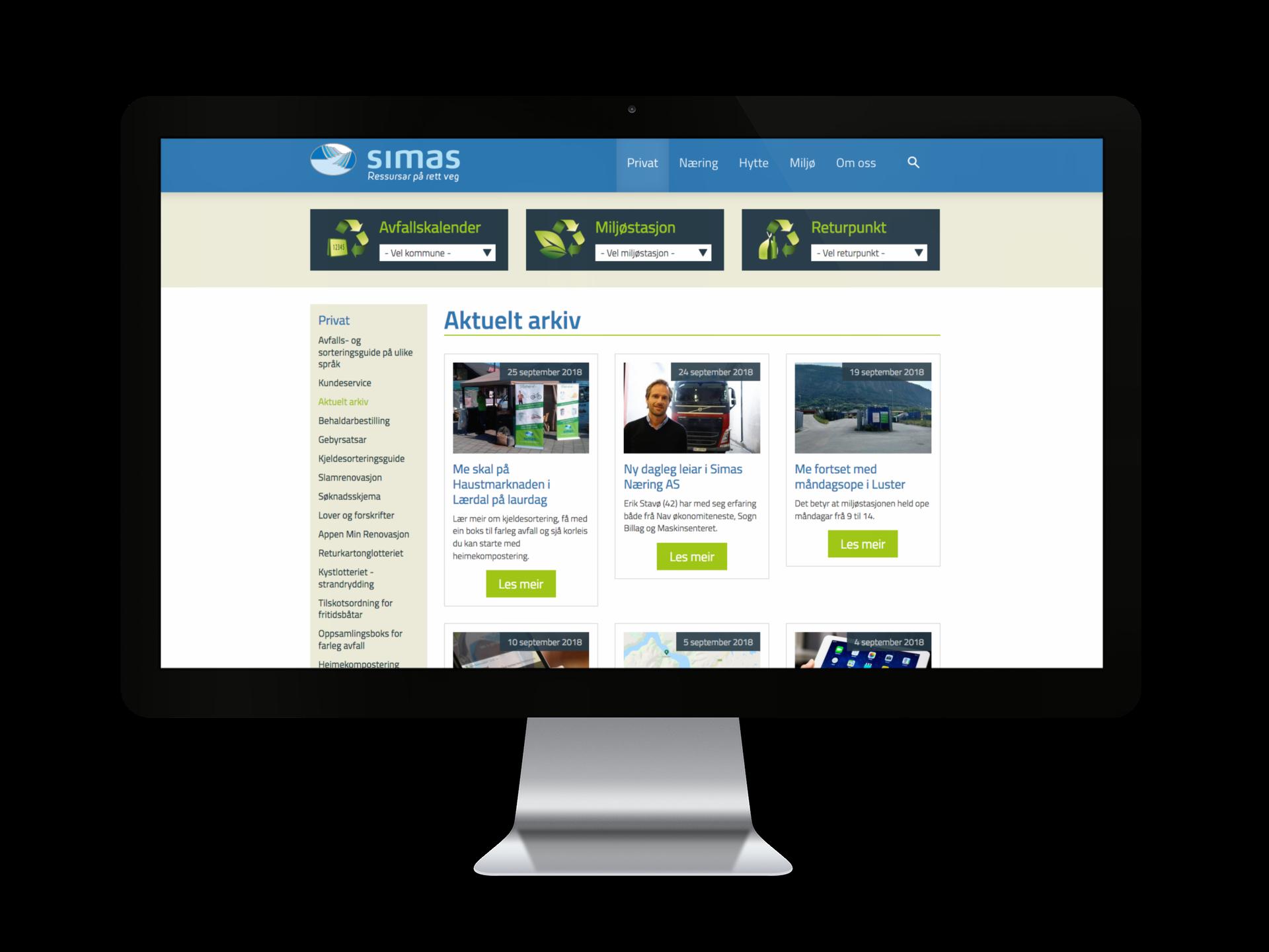 SIMAS - Sogn interkommunale miljø- og avfallselskap ønskja å bli meir synleg på nett, redusere informasjon til sin abbonnentar på papir og i auka grad kunne kommunisere med kundene på nett.Drople har utarbeida ein strategiplan for nettside og sosiale medium. Med jamnleg innhaldsproduksjon, auka stadig følgjarar på sosiale medium, dei har auka trafikk til nettsida og dei kan kommunisere direkte ved hjelp av kommentarar, meldingar.