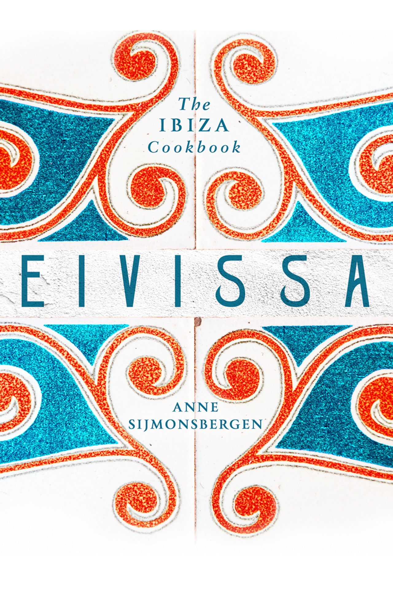 'The Ibiza Cookbook' by Anne Sijmonsbergen