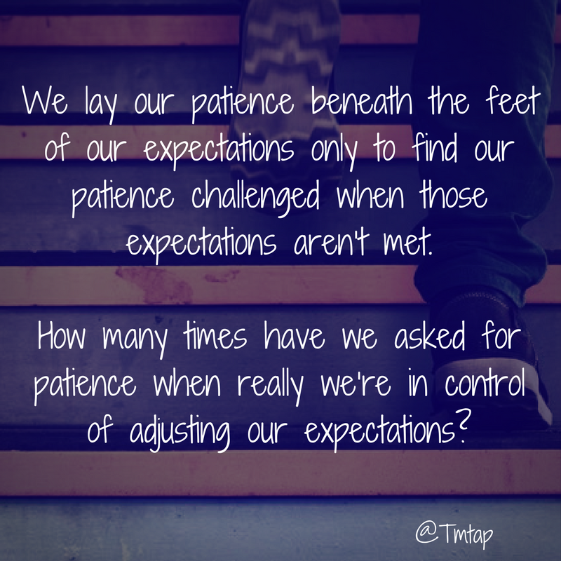Patience and expectations