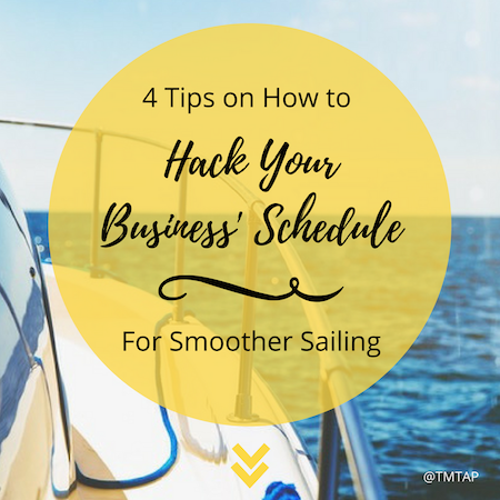 4 tips on how to hack your business' schedule for smoother sailing