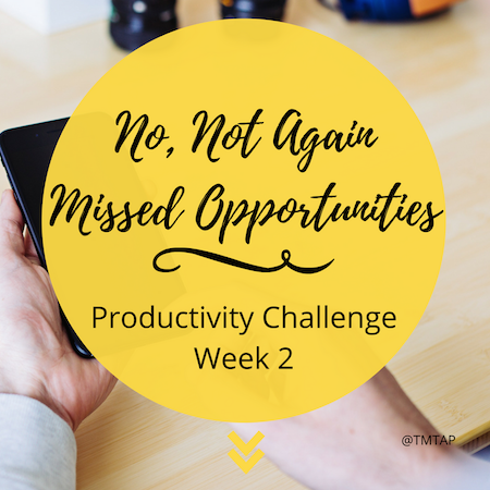 Productivity Challenge Week 2 - Missed Opportunities