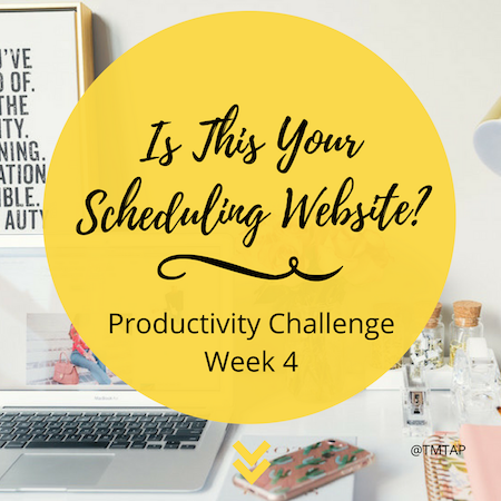 Is This Your Scheduling Website? Productivity Challenge Week 4