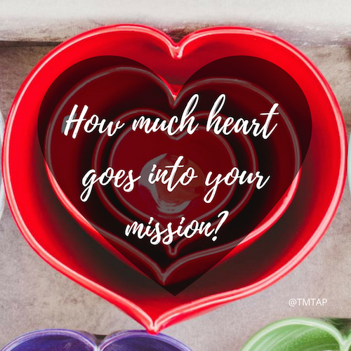 How much heart goes into your mission?