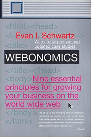 WEBONOMICS - Nine Essential Principles for Growing Your Business on the World Wide Web