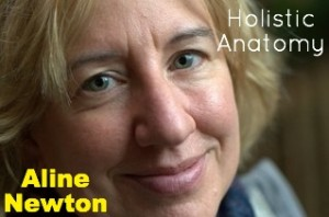Click here to learn more about  Aline Newton  and her work with holistic anatomy, Rolfing and Movement.