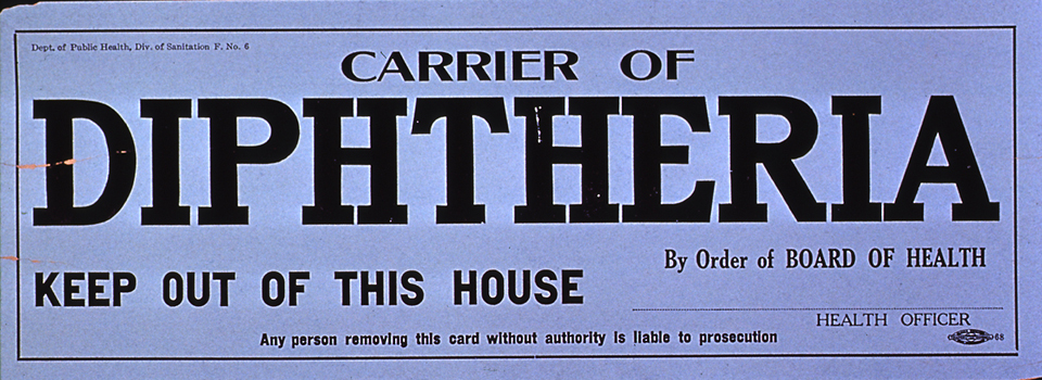 A US public health poster circa 1910 warns against approaching a house where people with diptheria infections live.   U.S. National Library of Medicine  (public domain)