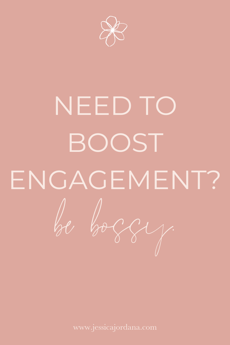 Be Bossy boost engagement