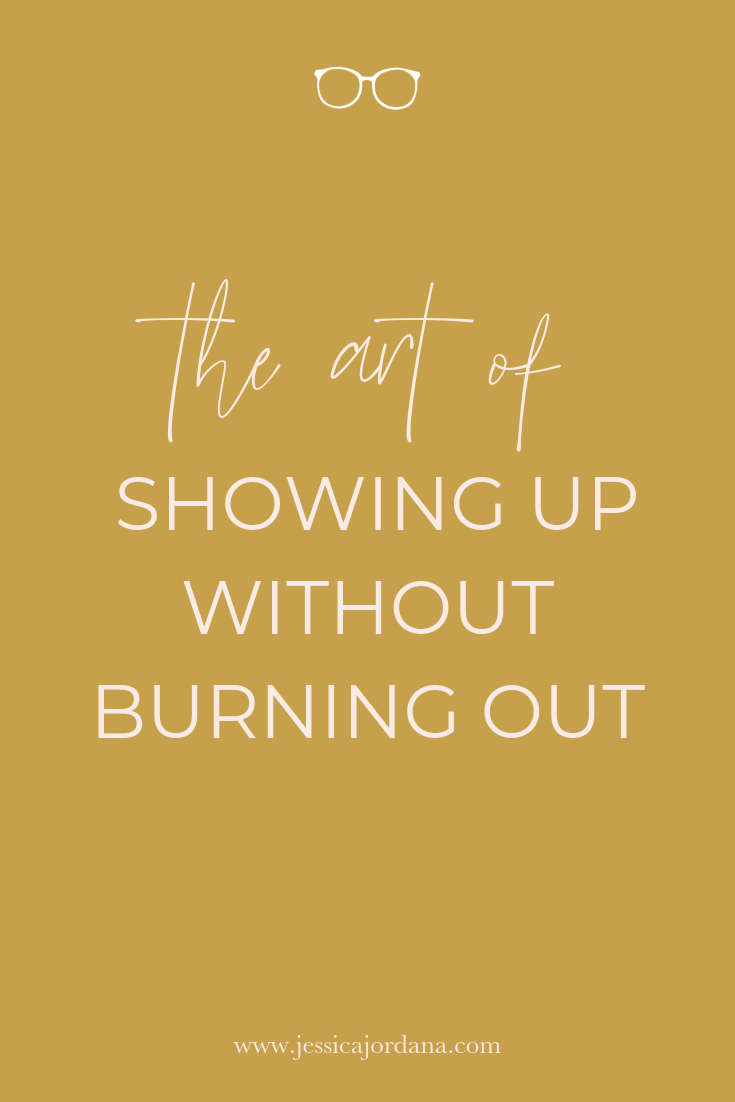 Show up without burning out