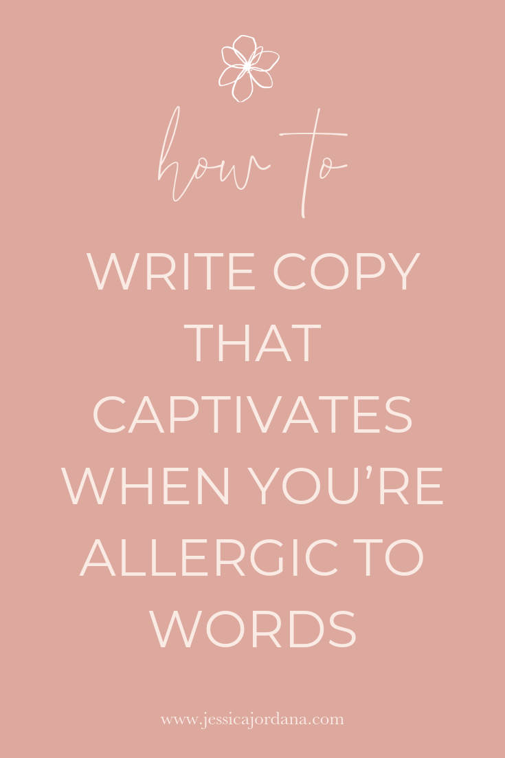 Jess, XO - How to Write Copy that Captivates When You're Allergic to Words.png