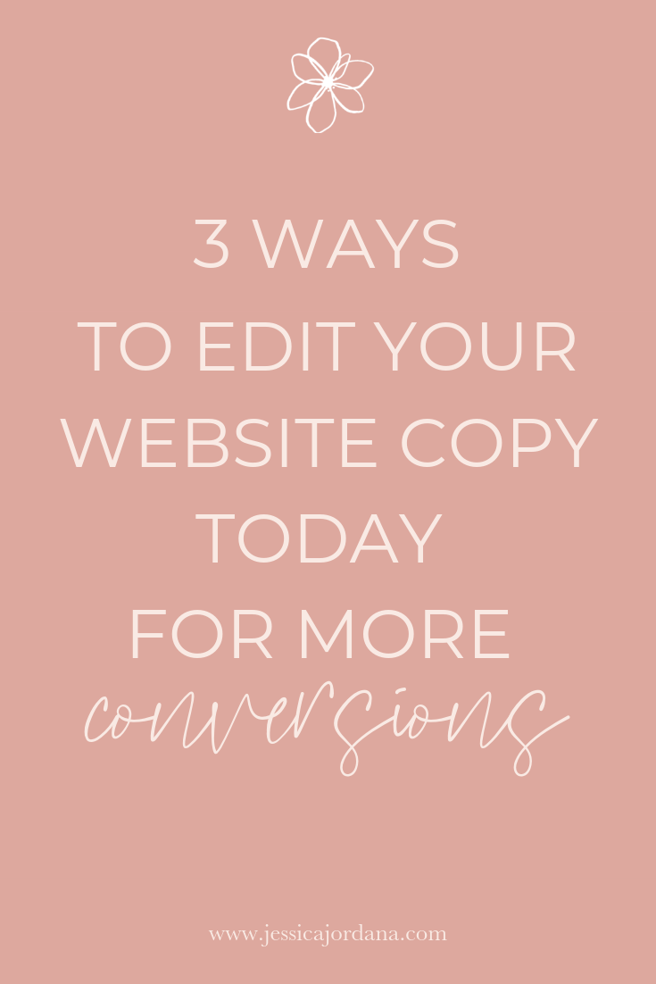 Jess, XO 3 Ways to Edit Your Website Copy Today for more Conversions.png