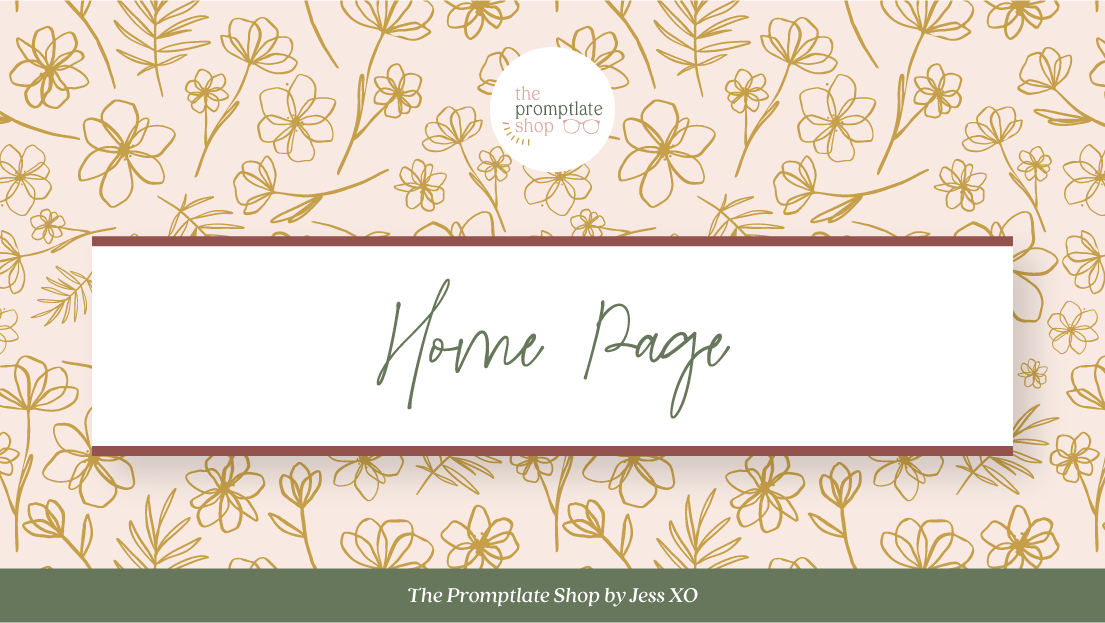 The Promptlate Shop by Jess, XO - Home Page | 1/2 Prompts, 1/2 Templates to help you craft website copy you are proud of & that actually attracts your dreamy clients.