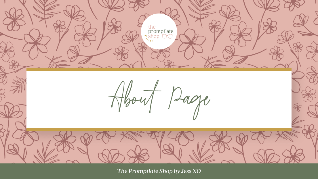 The Promptlate Shop by Jess, XO - About Page | 1/2 Prompts, 1/2 Templates to help you craft website copy you are proud of & that actually attracts your dreamy clients.