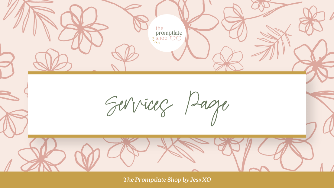 The Promptlate Shop by Jess, XO - Services Page | 1/2 Prompts, 1/2 Templates to help you craft website copy you are proud of & that actually attracts your dreamy clients.