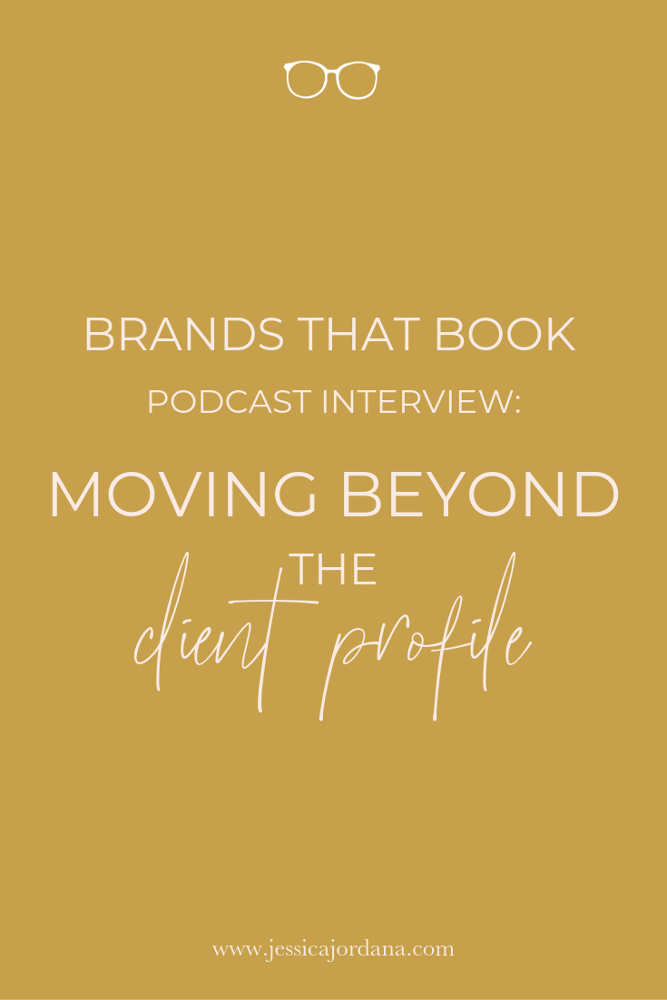 Jess, XO - Brands That Book Podcast Interview: Moving Beyond the Client Profile