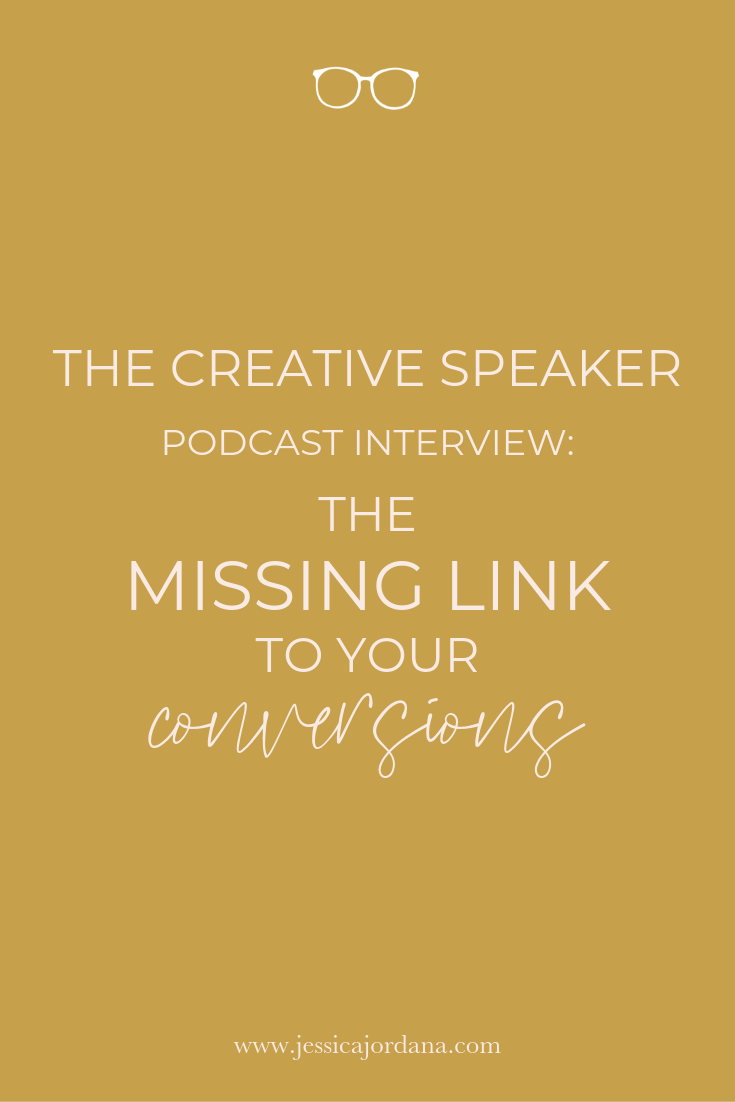 Jess, XO The Creative Speaker Podcast Interview | The Missing Link to Your Conversions
