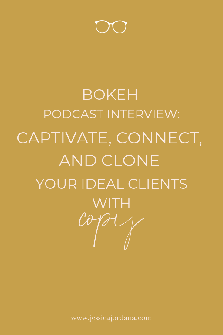 Jess, XO Bokeh Podcast Interview | Captivate, Connect, and Clone Your Ideal Clients with Copy