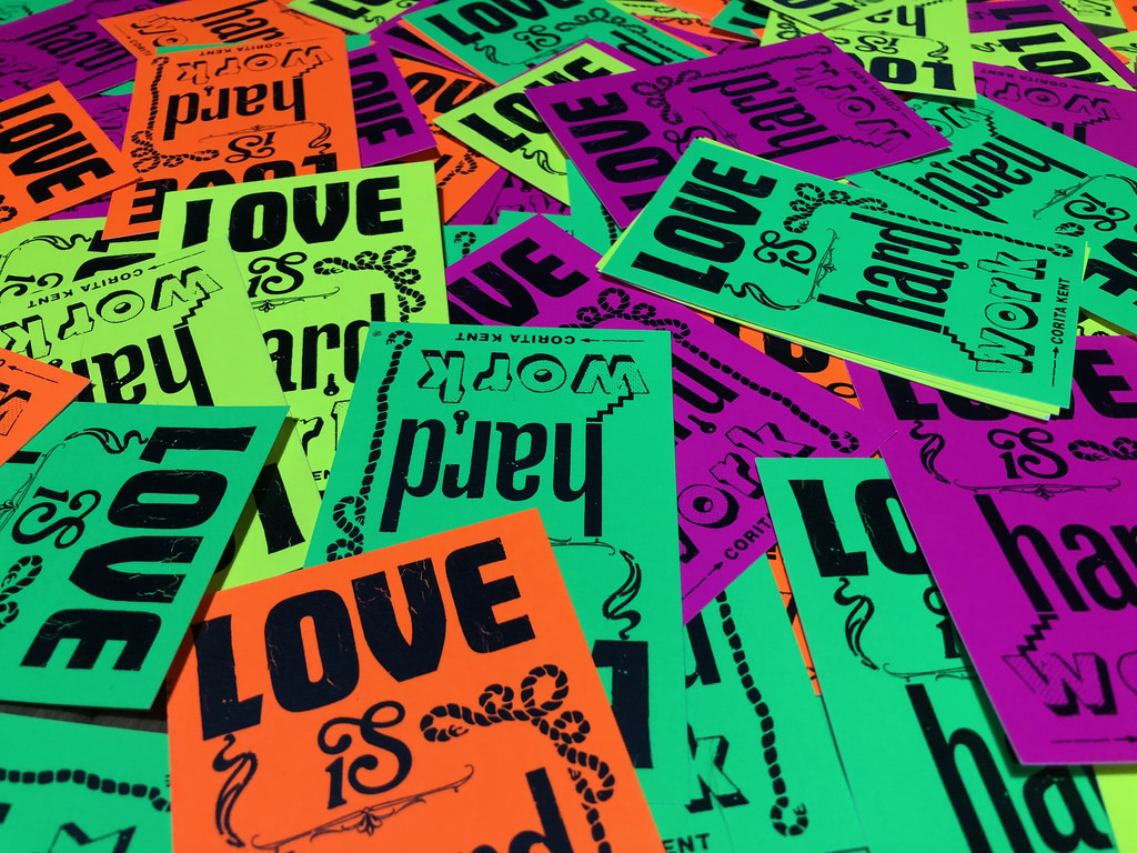 Yes,Love is hard work , 2018,7 x 11 cm (tiny posters) on fluro card, edition 50