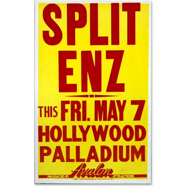 SPLIT ENZ   / THIS FRIDAY MAY & /  HOLLYWOOD PALLADIUM  Colby Poster Printing Co.