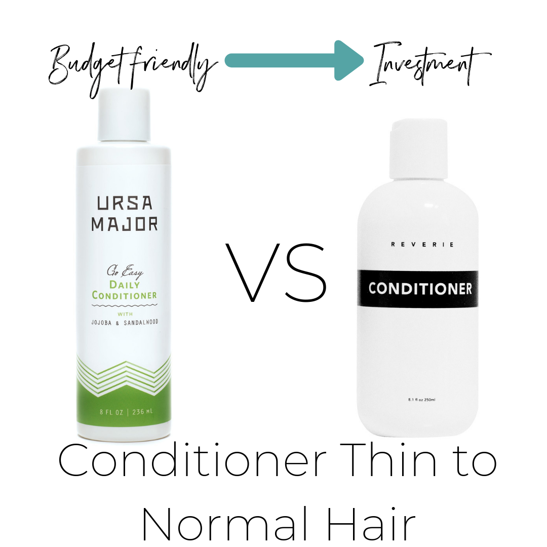 Thin to normal hair - Not listed on ThinkDirty     Budget Friendly $28 or travel size $12.50 Ursa Major Daily Conditioner      Investment $40 Reverie Conditioner