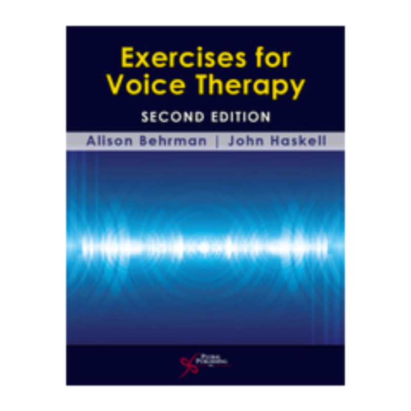 Exercises for Voice Therapy (2nd Edition) - Behrman & Haskell