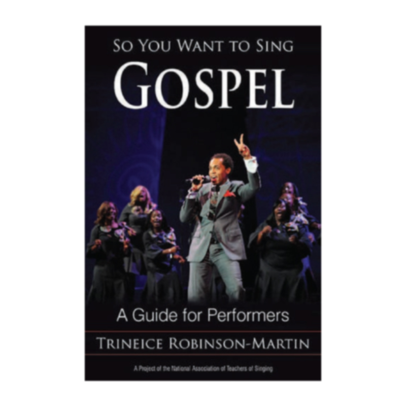 So You Want to Sing Gospel - (Trinice Robinson-Martin)