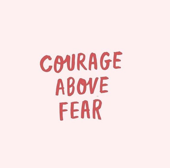 courage above fear.jpg