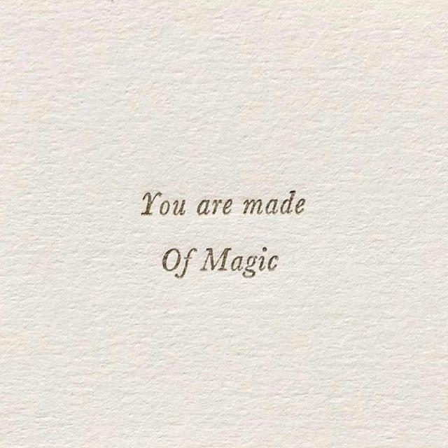 Always remember, you are made of magic 🕊