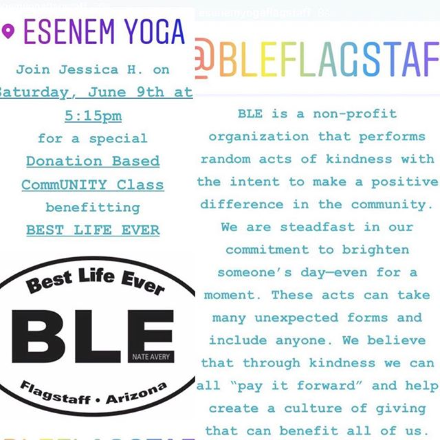 This Saturday BLE will be teaching a FREE yoga class at ESEnEM. This class is to give back to our incredible community for setting a new trend of kindness. Thank you Flagstaff for being awesome. #bekind #flagstaffisthenewnormal #kindyoga