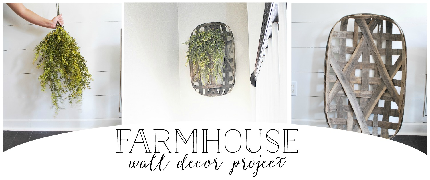 Farmhouse Wall Decor Project with a Tobacco Basket, Old Metal Tin, and Greenery