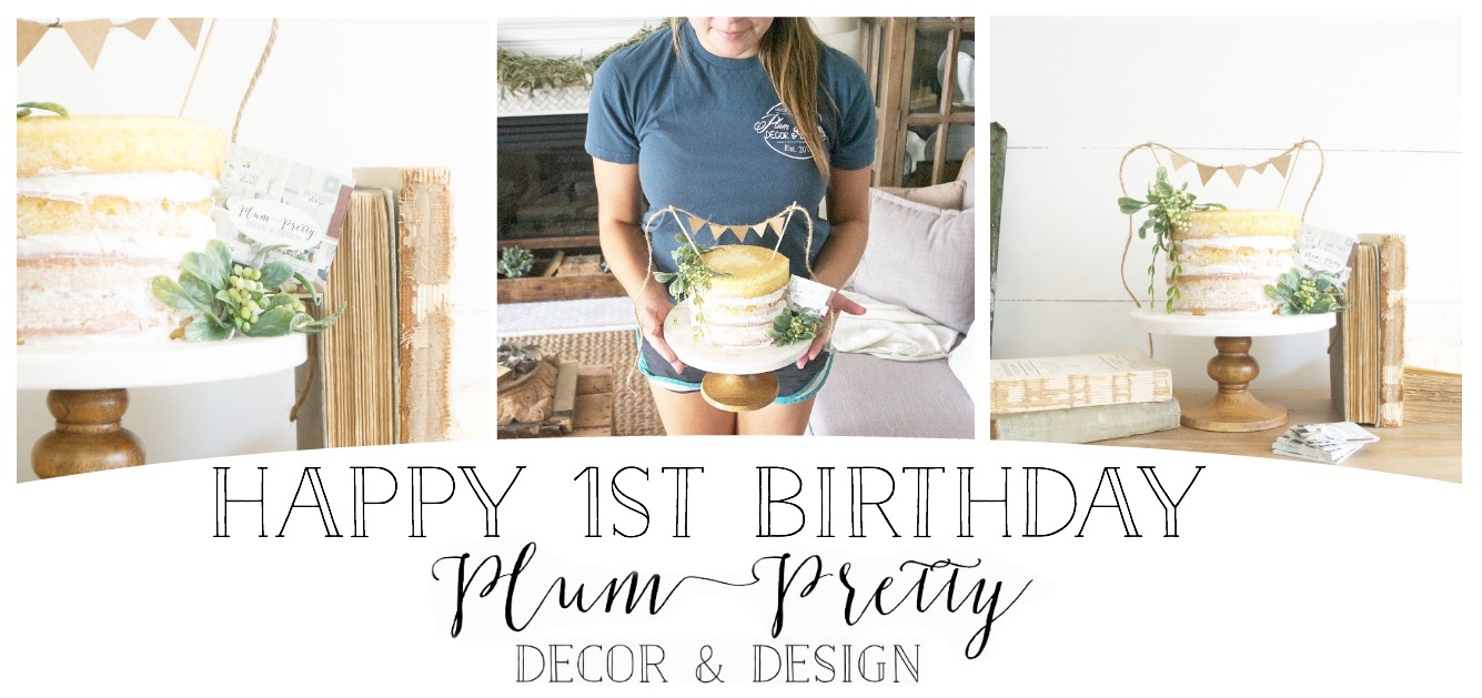 Happy 1st Birthday Plum Pretty Decor & Design- Looking back at an amazing first year