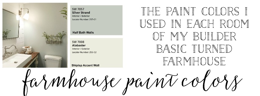 Farmhouse Paint Colors- The Paint Colors I Used In Each Room Of My Builder Basic Turned Farmhouse.