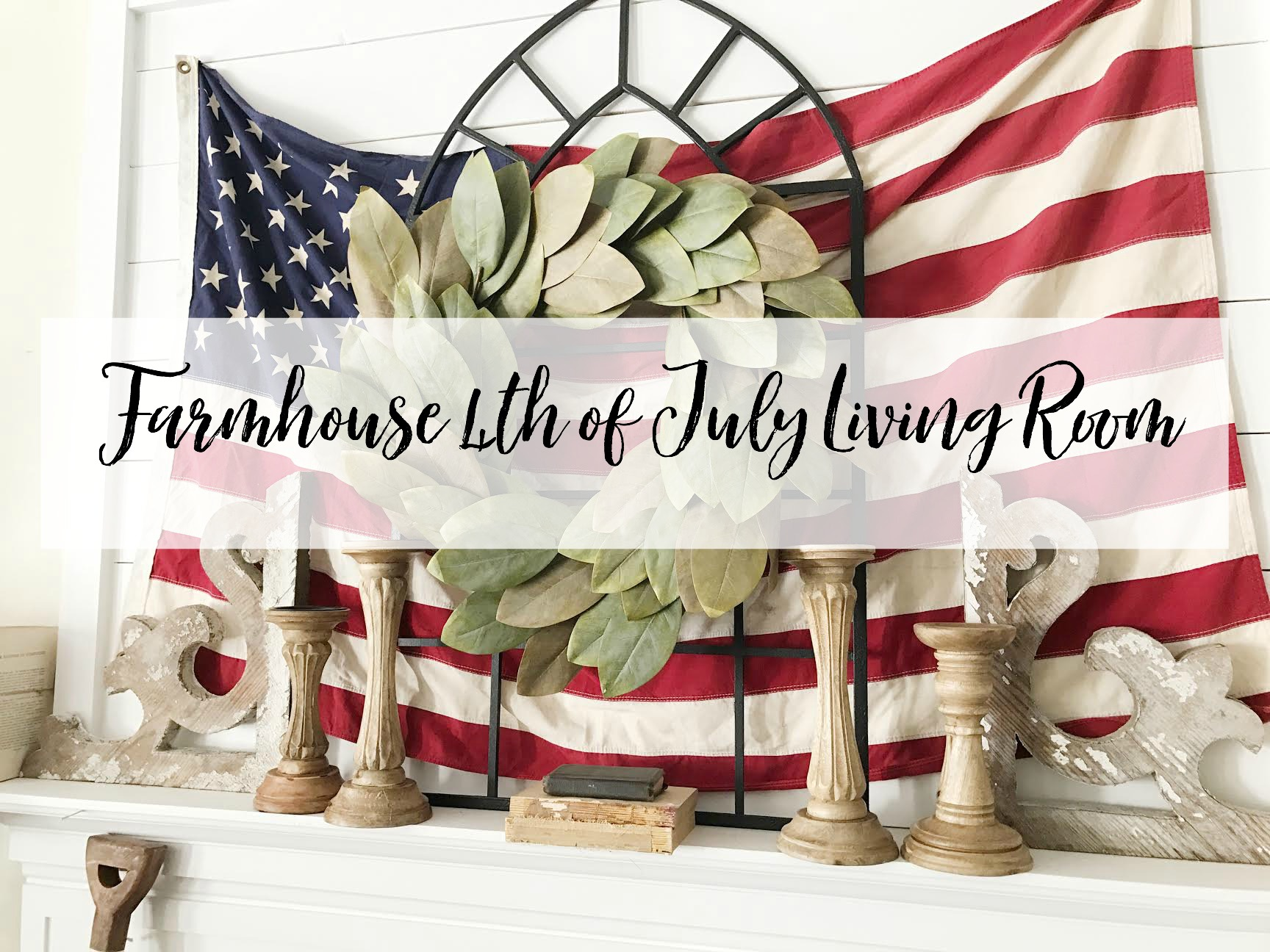 Farmhouse 4th of July Living Room Decor- American Flag