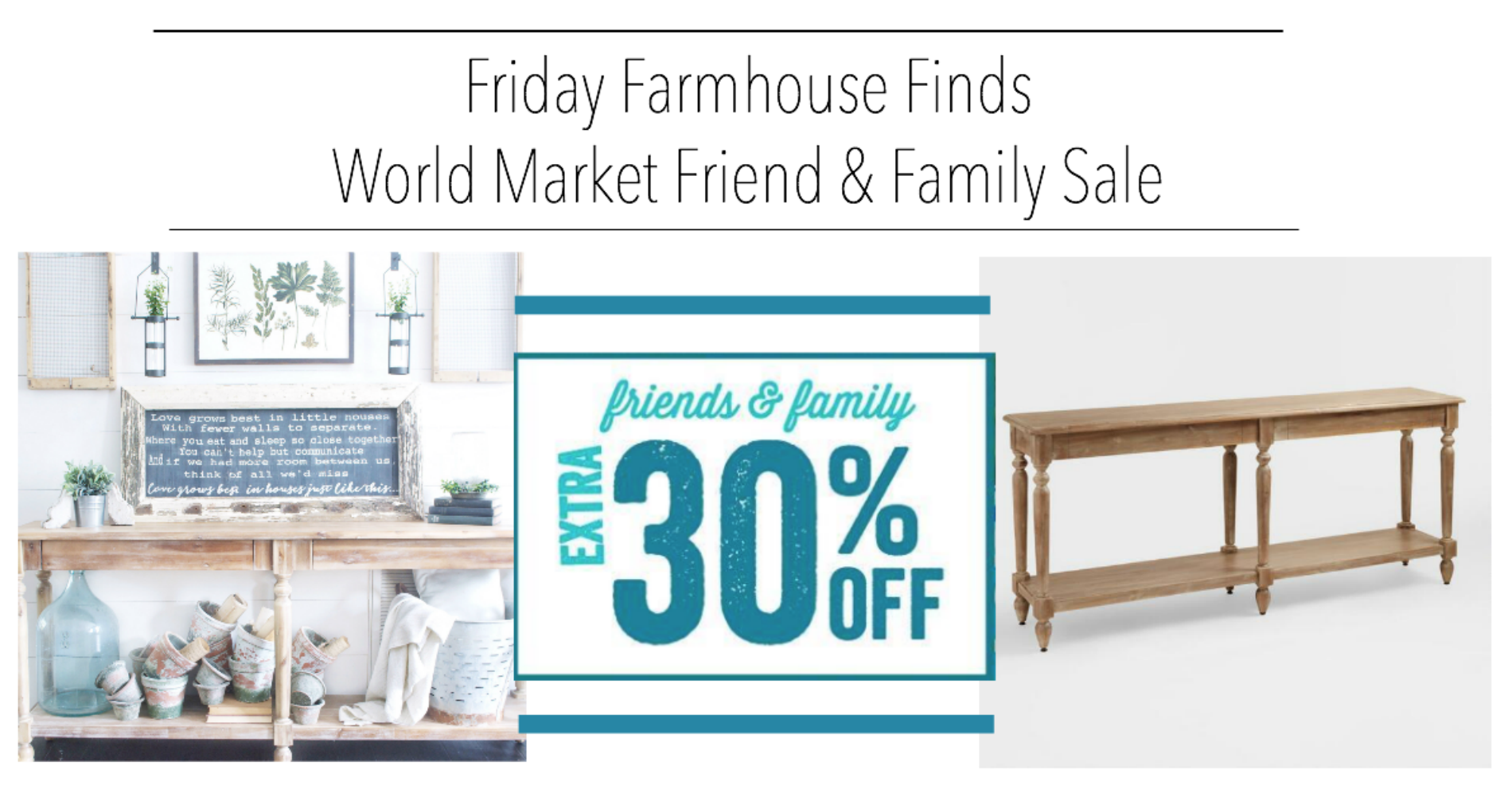 Friday Farmhouse Finds World Market Friends and Family Sale