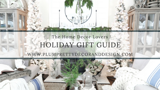 Holiday Gift Guide for the home decor lovers- Plum Pretty Decor and Design shares decor Christmas gifts