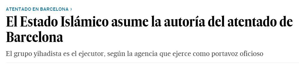 El Pais headline in Spanish - Barcelona attacks 18 August 2017.JPG