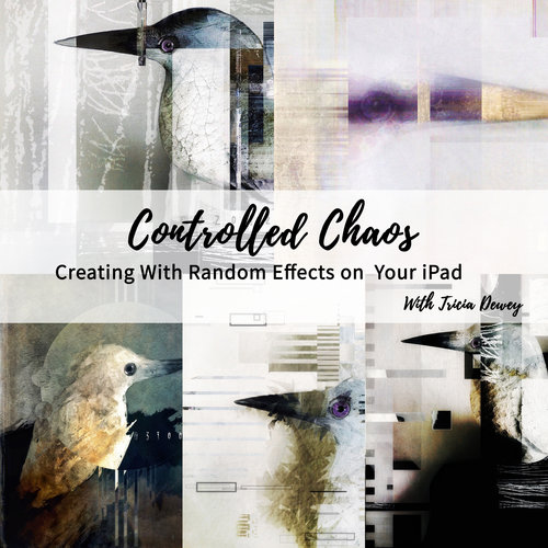 Controlled Chaos - Creating Backgrounds and Elements For Use in Your Digital ArtBy Tricia Dewey