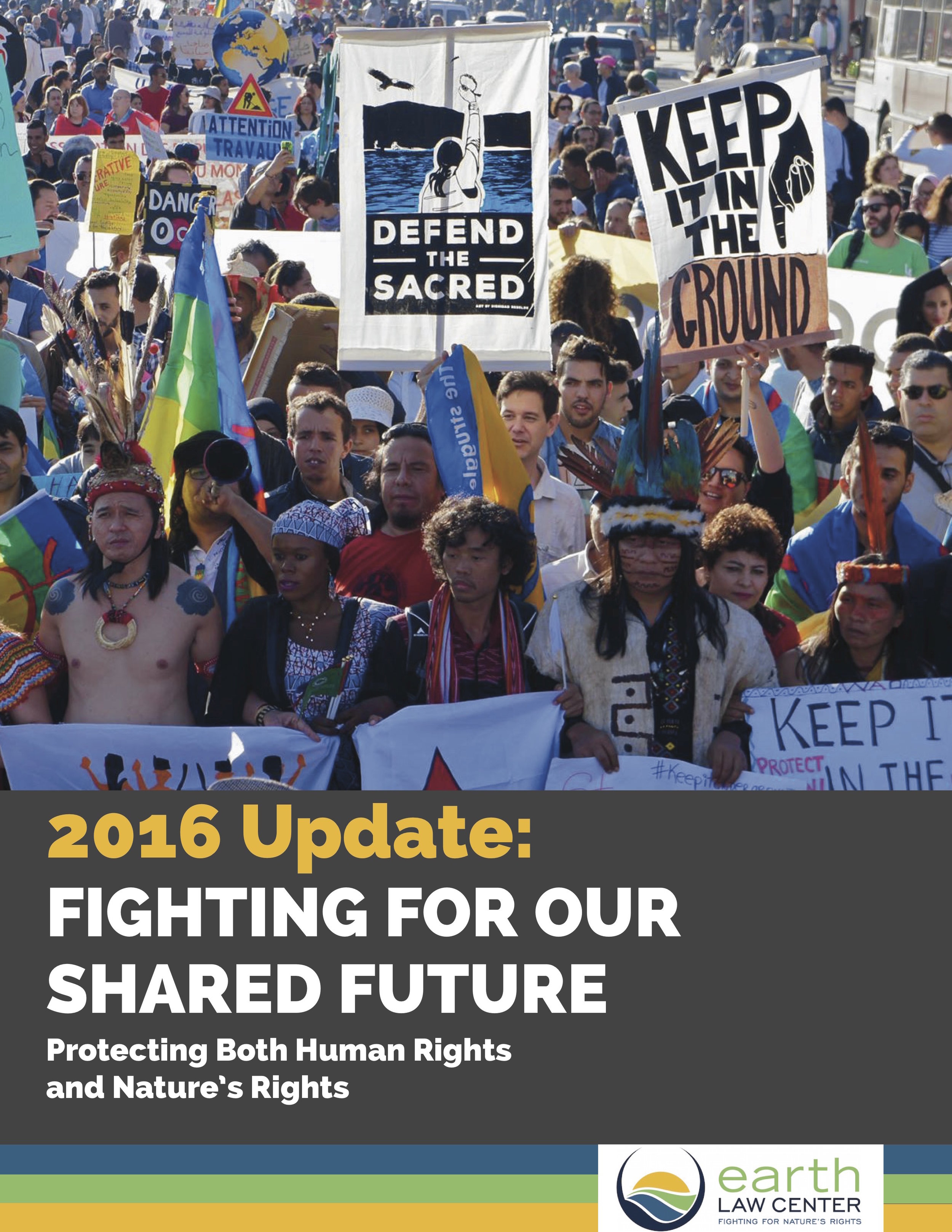 2016 Update: Fighting for Our Shared Future: Protecting Both Human Rights and Nature's Rights