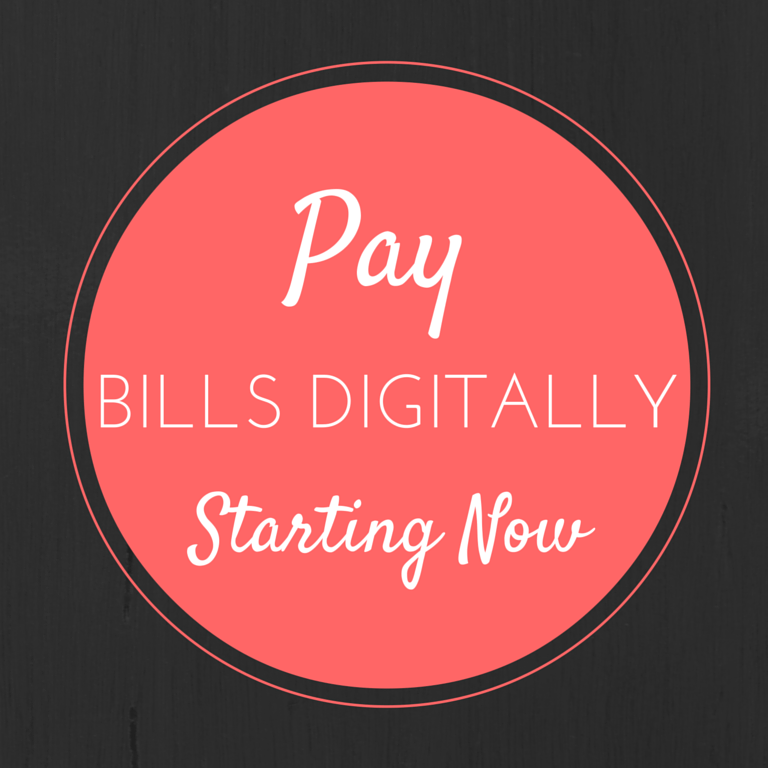 Pay Bills Digitally Starting Now
