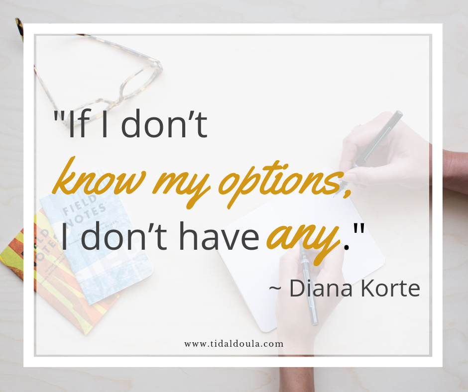 """A meme of a quote overlayed onto a white table with field guides, glasses, and two hands writing notes. The quote read's """"If I don't know my options, I don't have any"""" ~Diana Korte The words """"know my options"""" and """"any"""" are highlighted in a different font in a mustard color. There is also small text reading"""