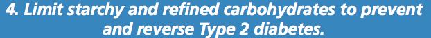 Limite o consumo de amido e carboidratos refinados para prevenir e reverter a Diabetes tipo 2.