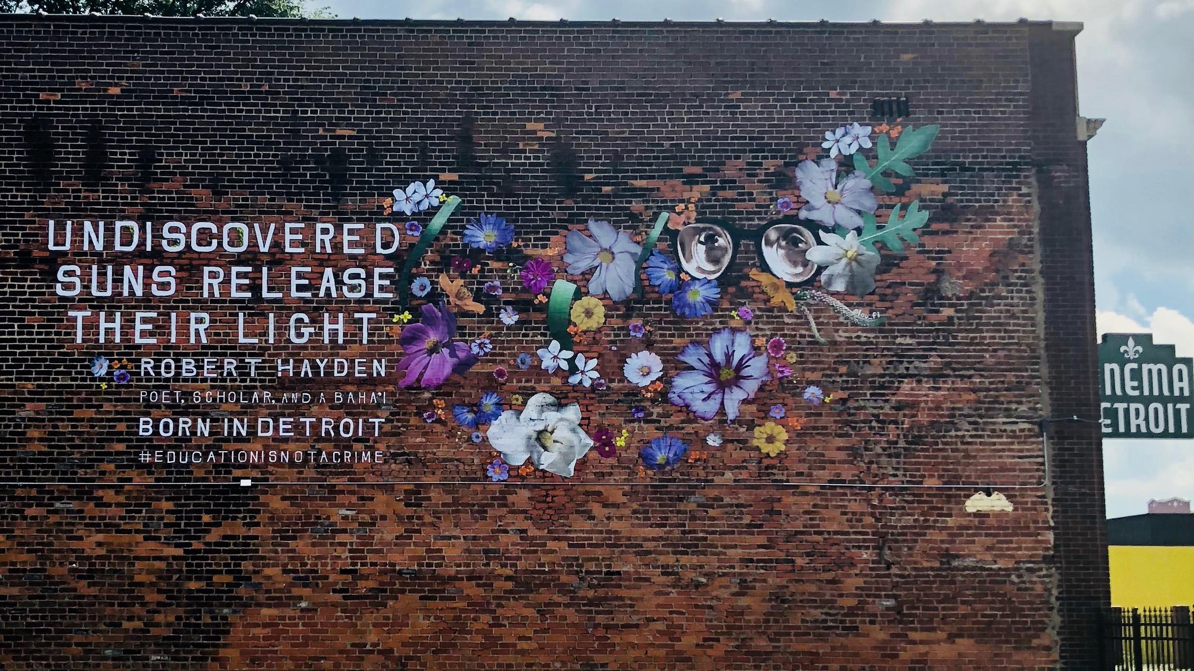 """"""" Undiscovered suns release their light """" – taken from the Robert Hayden poem """"Bahá'u'lláh in the Garden of Ridvan"""" – by  Laura Finlay . Cinema Detroit,  4126 Third Avenue , Detroit."""