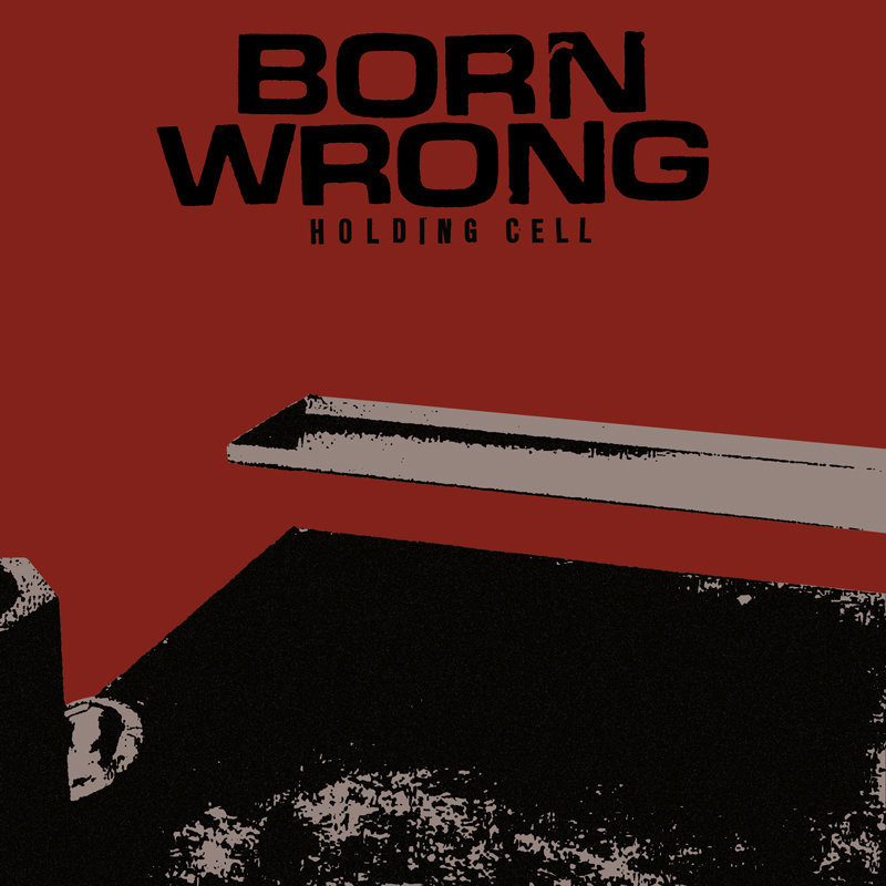 BORN WRONG