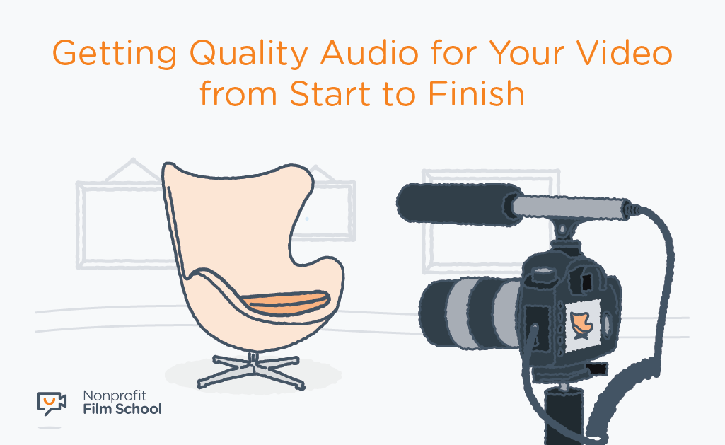 Getting Quality Audio for Your Video from Start to Finish