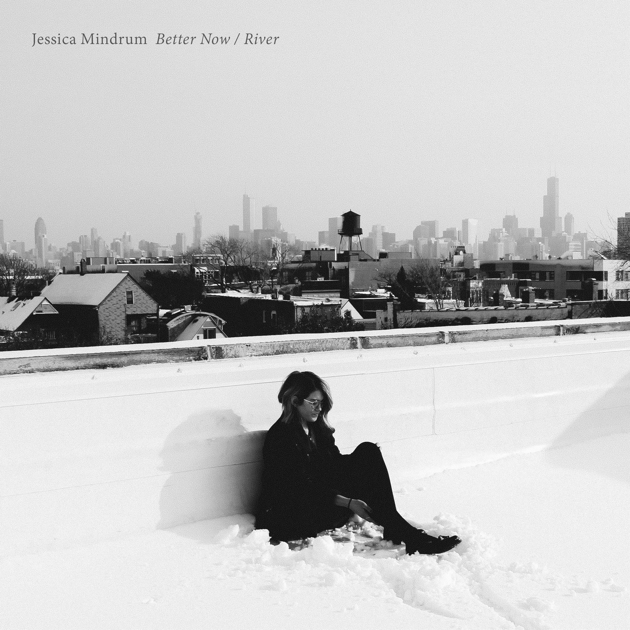 Jessica Mindrum - Better Now_River FULL.jpg