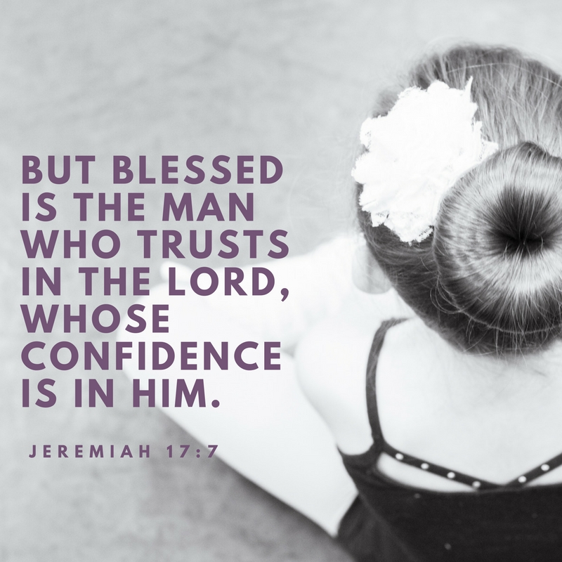But blessed is the man who trusts in the Lord, whose confidence is in him. Jeremiah 17_7.jpg