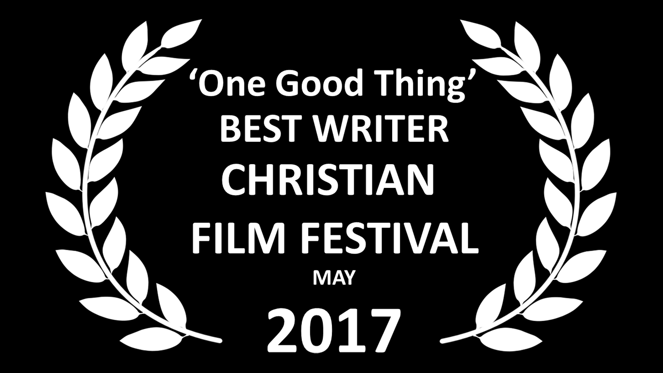 "1 Good Thing Wins ""Best Writer"" Christian                              Film Festival May 2017!"
