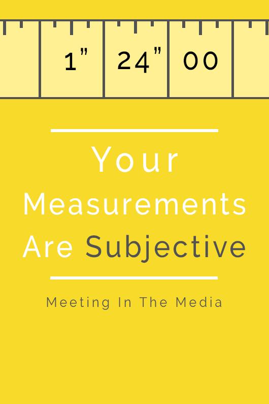 MeetingInTheMedia_Banner_YourMeasurementsSubjective.png