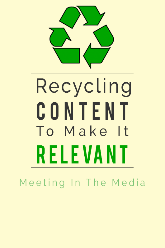 MeetingInTheMedia_Banner_RecycleContentMakeRelevent.png