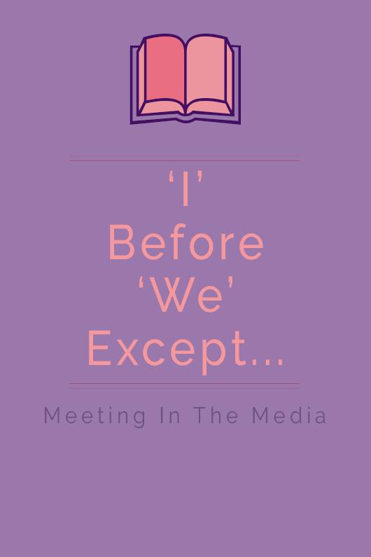 MeetingInTheMedia_Banner_IBeforeWeExcept.png